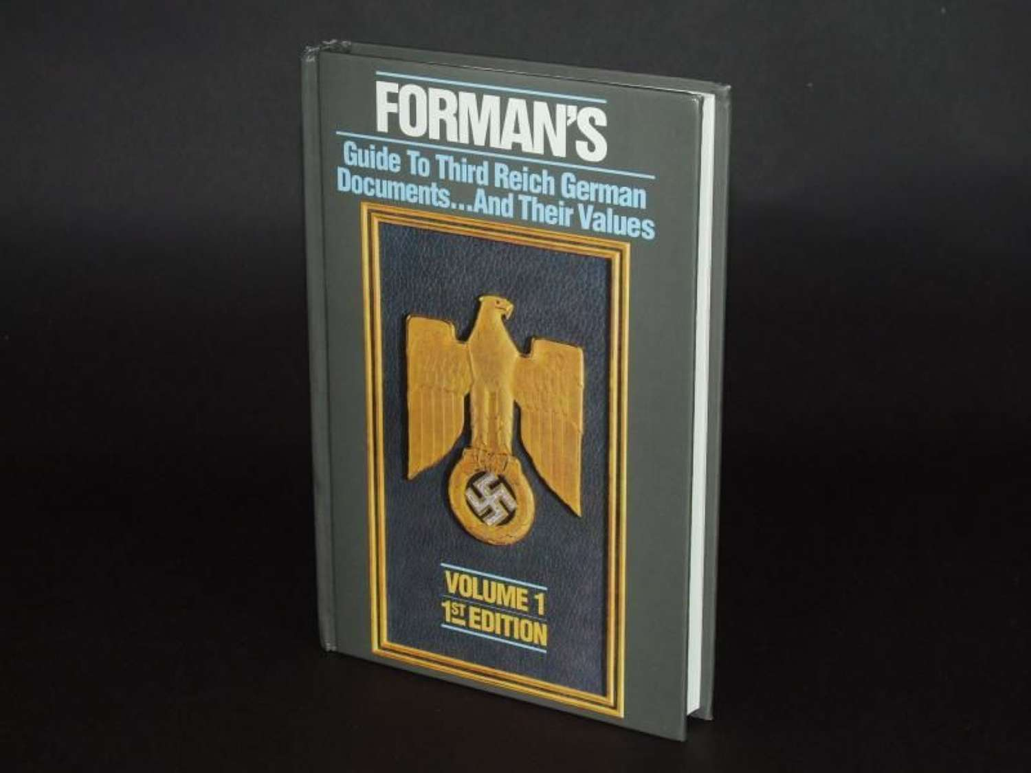 Forman's Guide to Third Reich German Documents.. and Their Values. Vol 1 First edition published by Roger